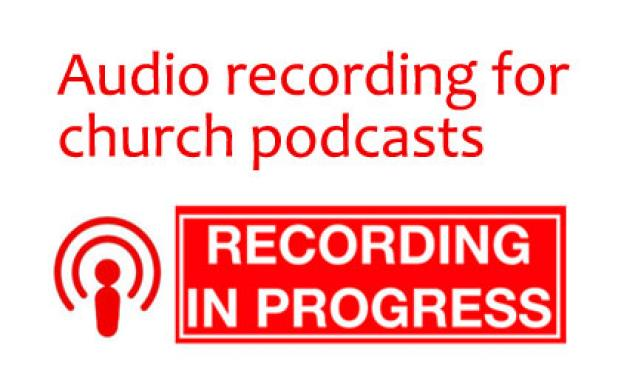 Audio recording for church podcasts from start to finish » UMC