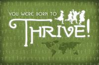 You were born to Thrive!