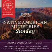Native American Ministries Sunday is a Special Sunday of The United Methodist Church. Graphic courtesy of UMC Giving.