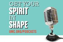 Get your spirit in shape with UMC.org podcasts! Artwork courtesy of United Methodist Communications.