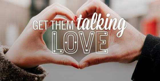 Graphic for Get Them Talking: Love series