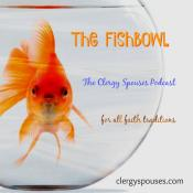 The Fishbowl is a podcast for clergy spouses. Logo courtesy Cazandra Campos-MacDonald.