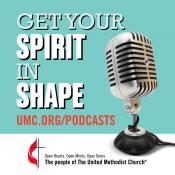 Get Your Spirit in Shape podcast by helps us keep our souls as healthy as our bodies. Logo by United Methodist Communications.