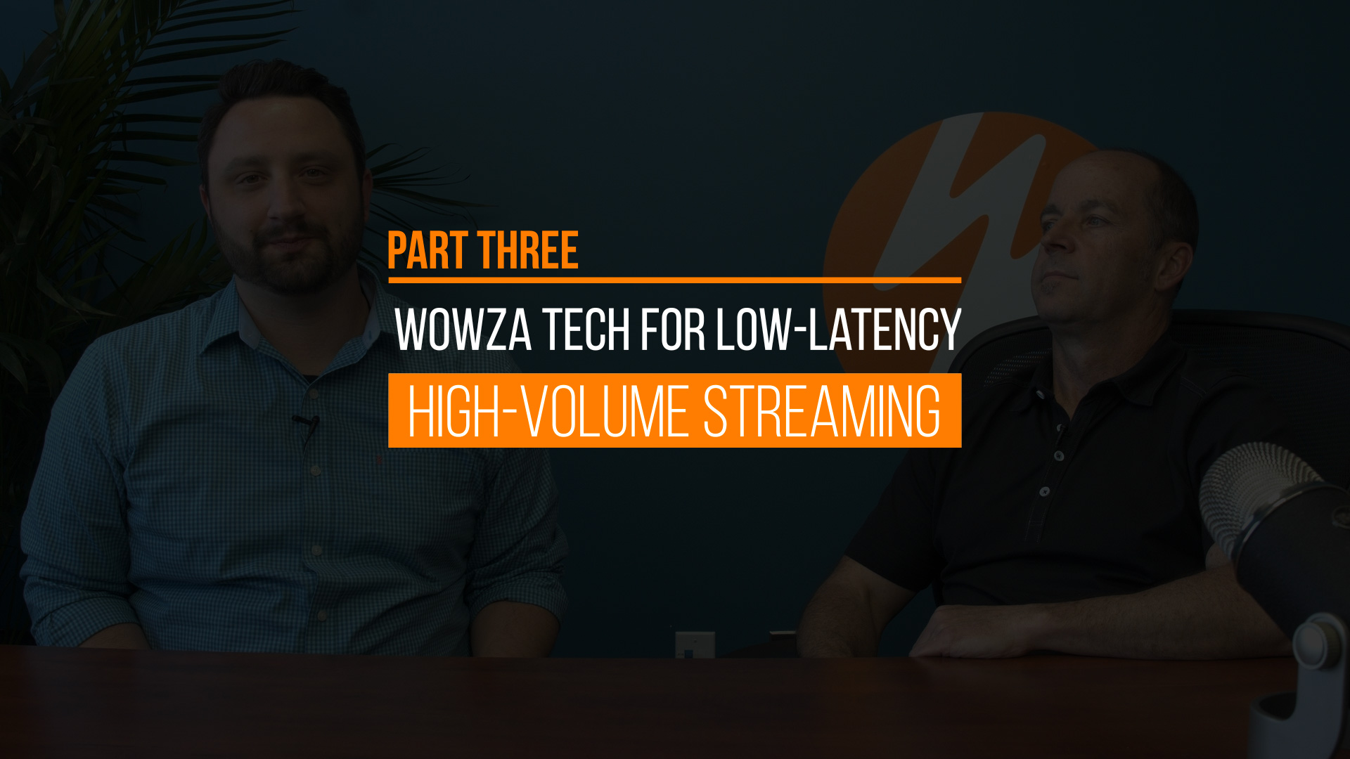 Wowza Technology for Low-Latency Streaming at Scale (Video Series