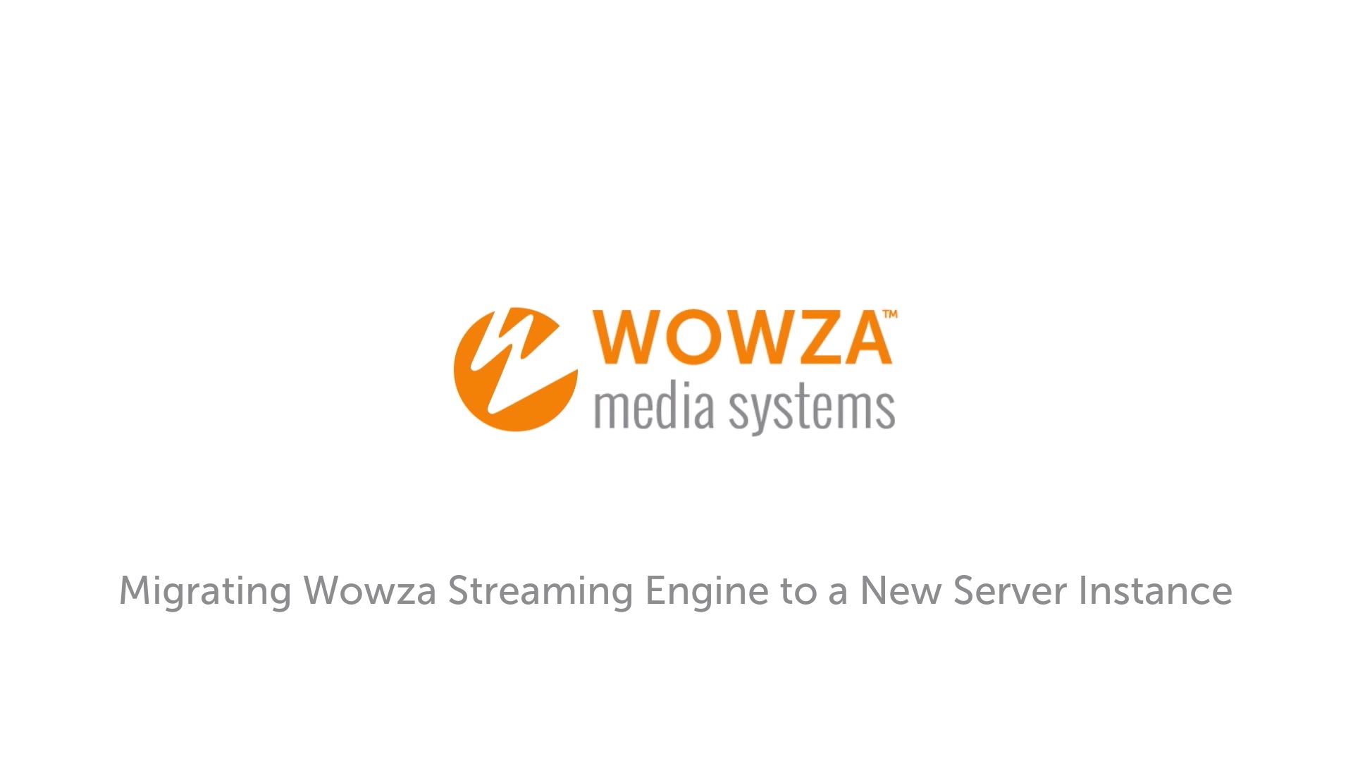 Migrate Wowza Streaming Engine to new instance