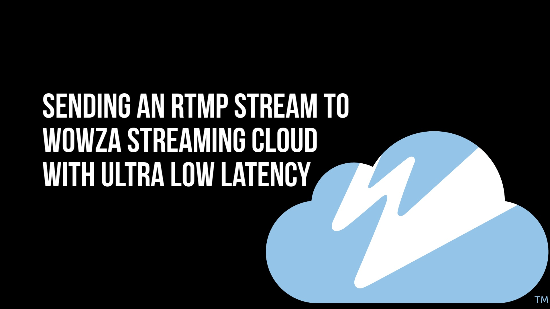 Connect an RTMP encoder to Wowza Streaming Cloud with
