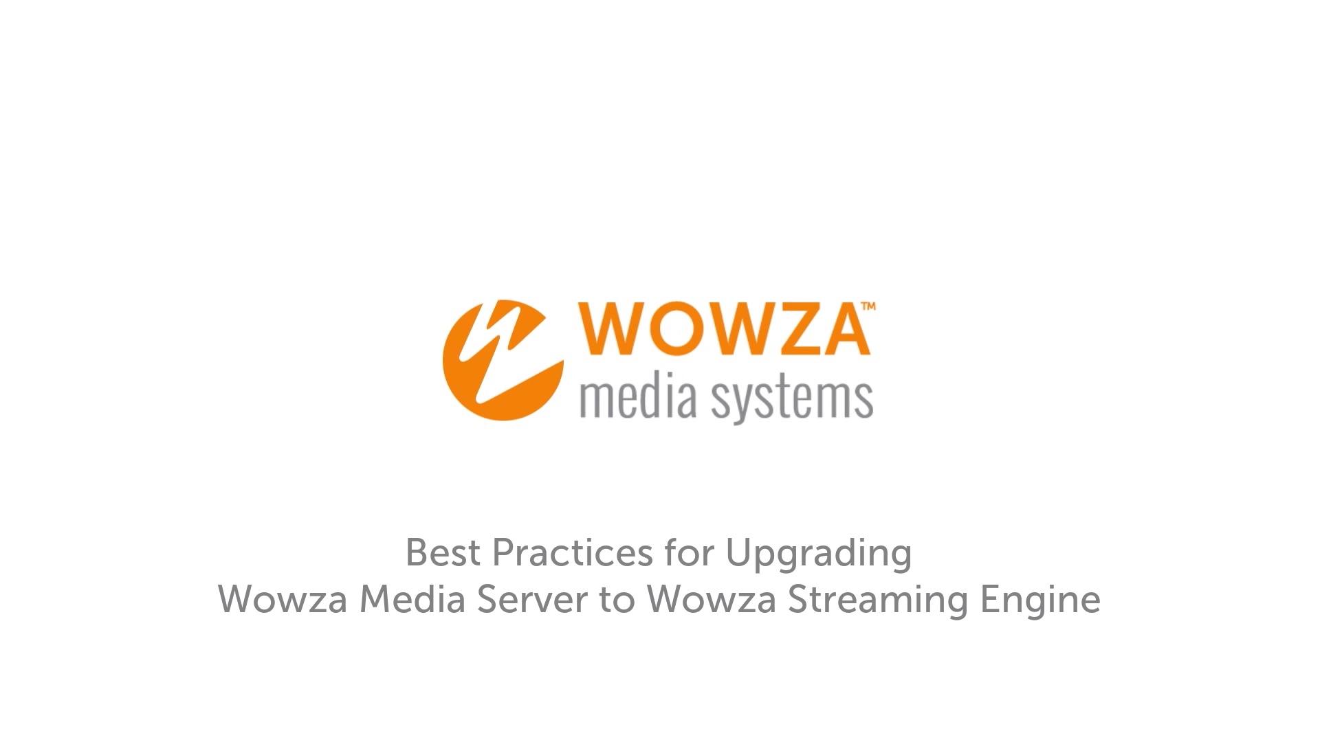 Upgrade Wowza Media Server to Wowza Streaming Engine