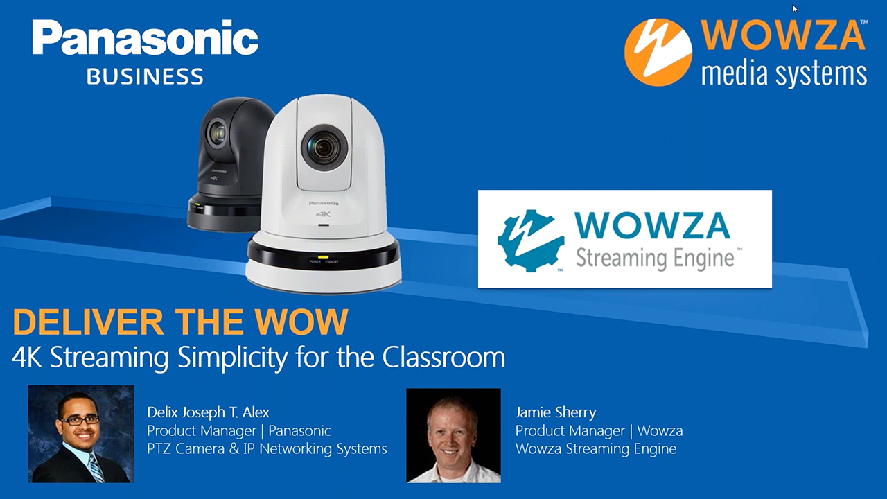 4k Streaming Simplicity For The Classroom Panasonic Wowza Webinar
