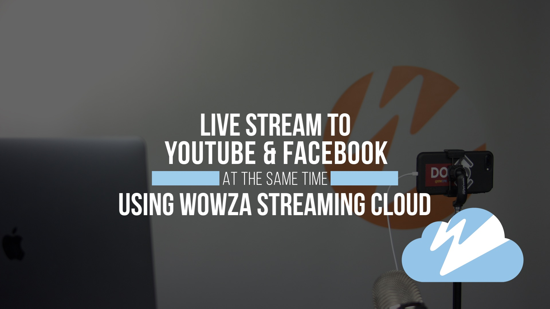 Live Stream to YouTube and Facebook at the Same Time | Wowza