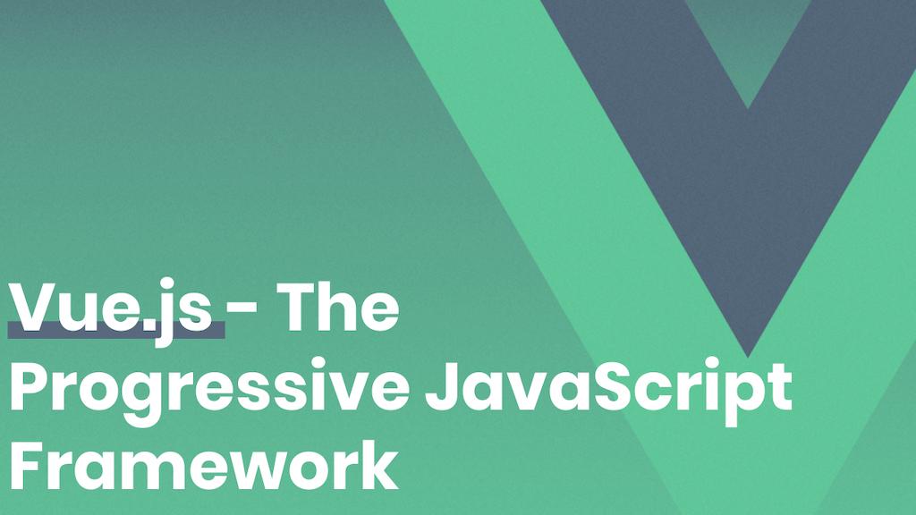 Vue.js - The Progressive JavaScript Framework