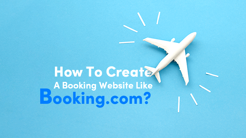 How To Create A Booking Website Like Booking.com?