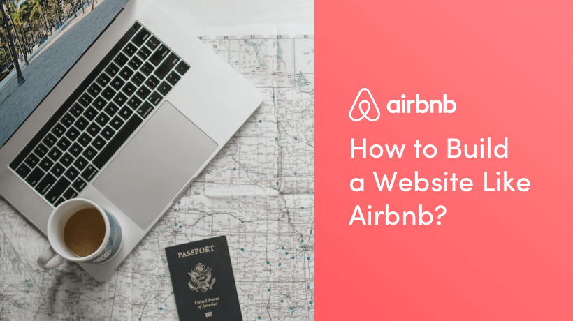 How To Build A Website Like Airbnb?
