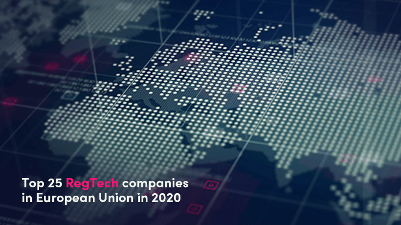 Top 25 RegTech Companies In European Union In 2020