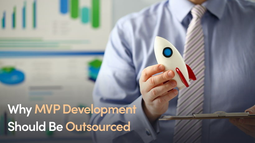 Why MVP Development Should Be Outsourced