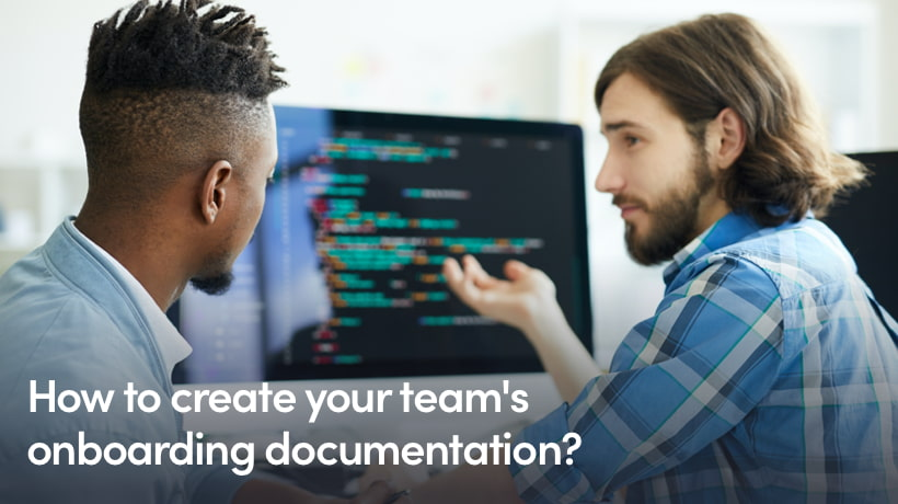 How To Create Your Team's Onboarding Documentation? Best Practices For Your Developer Onboarding Process