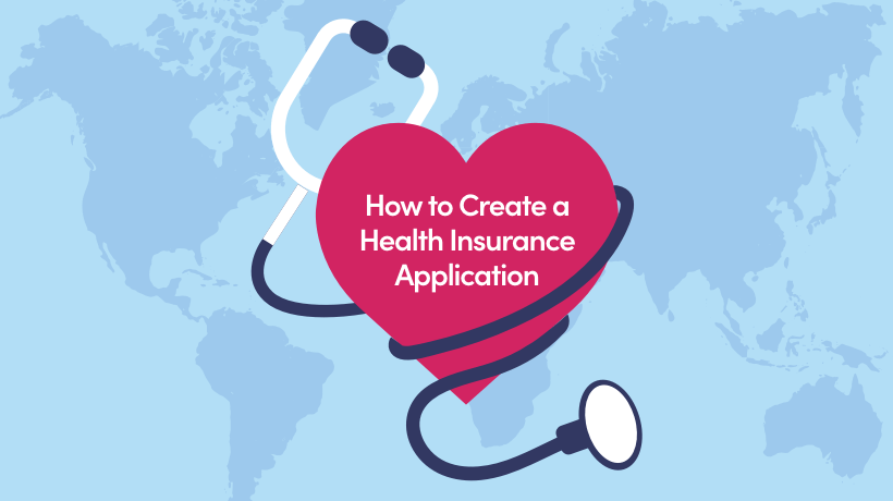 How To Create A Health Insurance Application