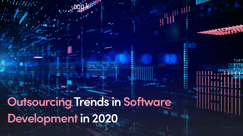 Outsourcing Trends In Software Development In 2020