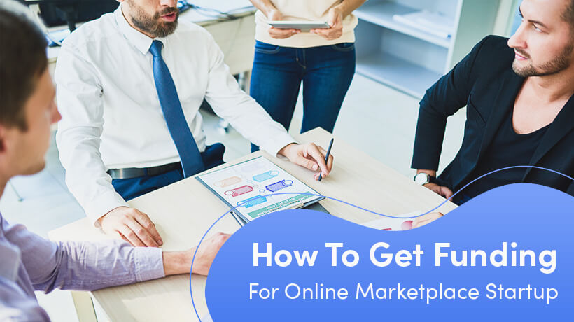 How To Get Funding For An Online Marketplace Startup
