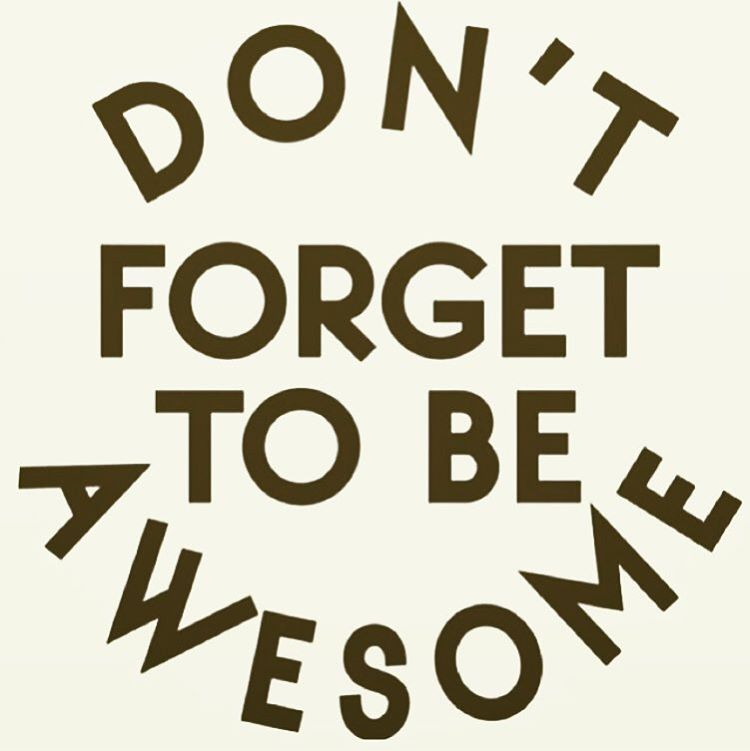 P.s. #dontforget this. #mondaymantra #beawesome