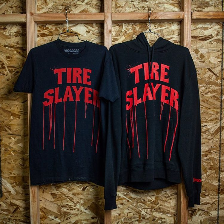 Get your Tire Slayer gear on #hooniganDOTcom