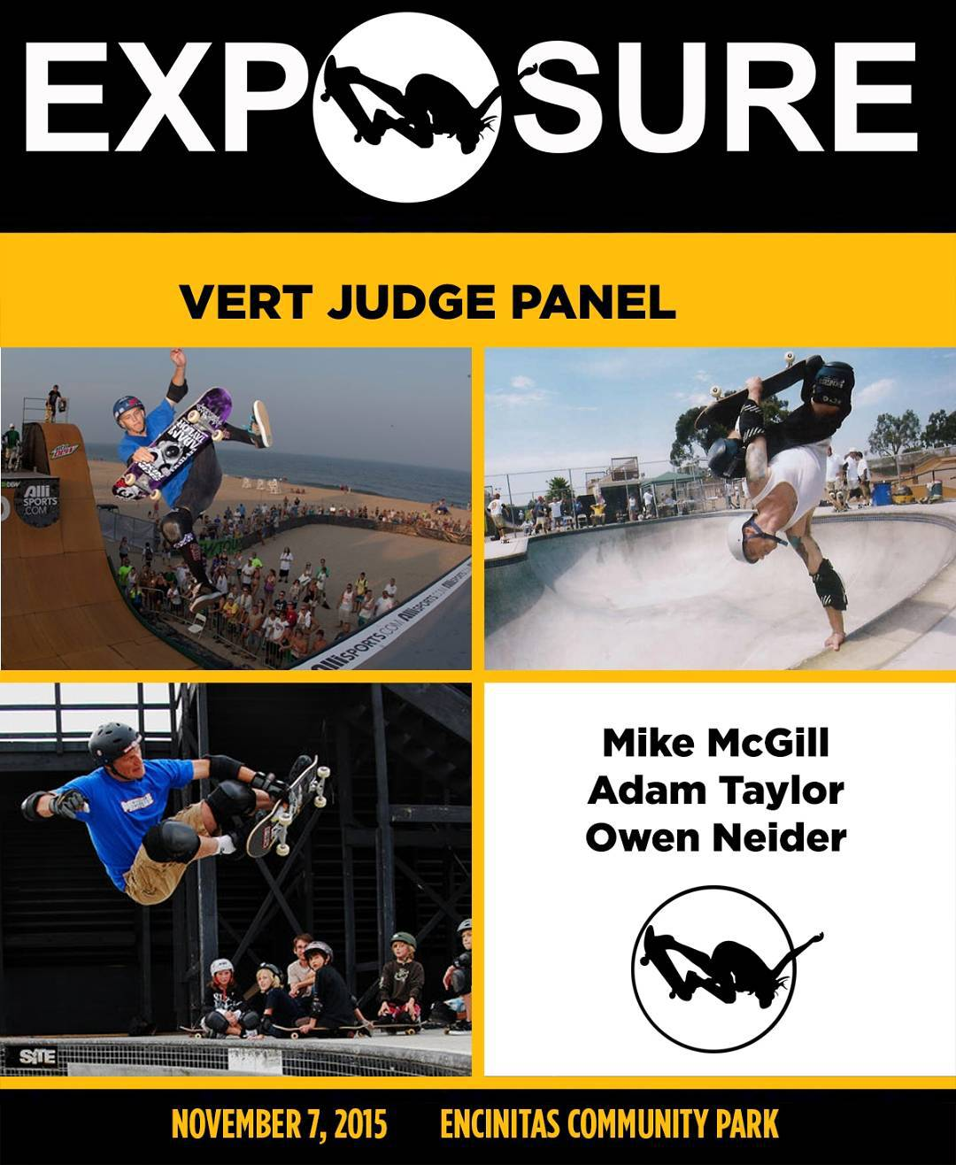 We are stoked to have @mikemcgill, @adamtaylorsk8 and #OwenNeider as the judges for #Exposure2015 Vert!