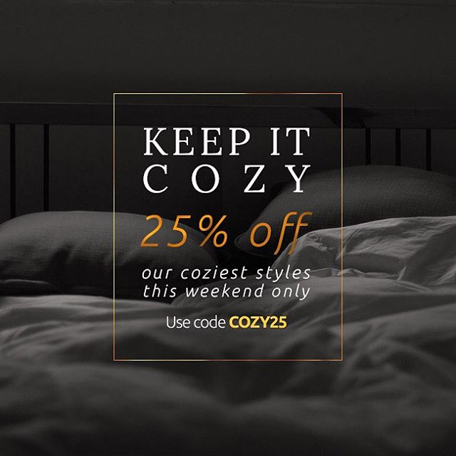 Keep it Cozy — Shop our coziest styles and get 25% off this weekend only! Use code COZY25 at checkout. #happyweekend #sale #shopnow #cozy  #T4T #livesustainably