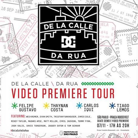 Tonight in São Paulo, Brazil! Come hang out with @fgustavoo, @thaynancosta, @carlosiqui, @tiagolemoskt, @cyril_killa, @carolinoskate and #WesKremer for the first premiere of our #DeLaCalleDaRua Latin American tour at Praca Roosevelt! #DCShoes