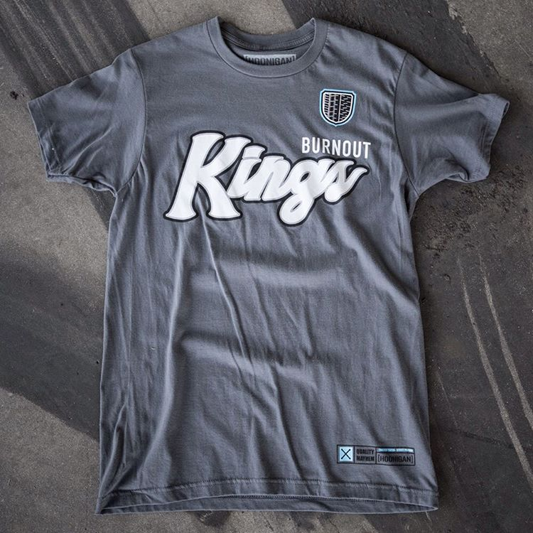 Get the Burnout Kings tee in grey on #hooniganDOTcom.