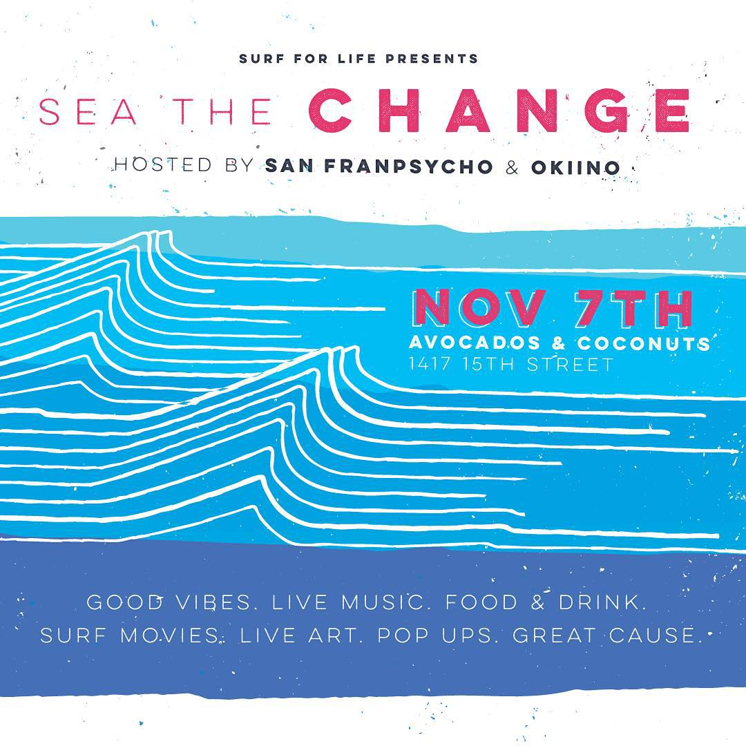 Get down for a good cause! We're excited to be part of the first annual Sea The Change fundraiser for @surfforlifeteam put on by @_okiino_ and @sanfranpsycho. Cruise through @avocadosandcoconuts this Saturday 11/7 for good vibes, rad music, surf movies...