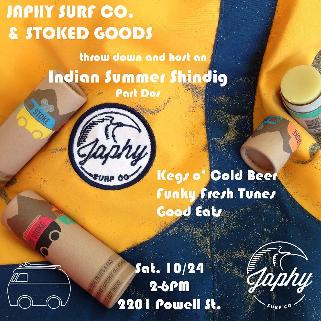 Weather's calling for for sunshine, summer vibes and plenty of stoke this Saturday 10/24 from 2-6pm. Come hang with us at Japhy's rad pop-up shop in North Beach, food, drinks and tunes provided.