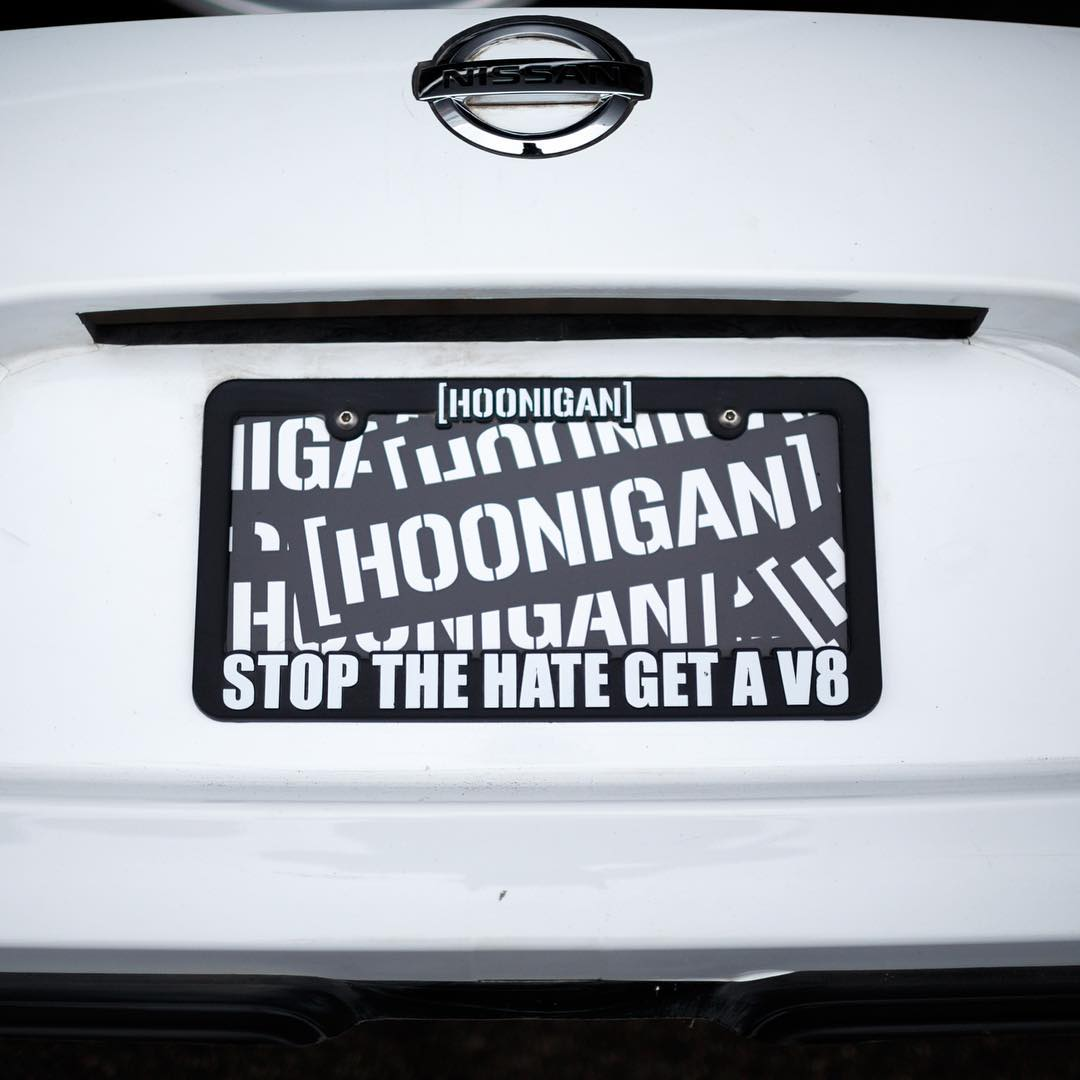 CONTEST: First person to guess which v8 and how many ponies this Nissan has gets this free STOP THE HATE GET A V8 license plate frame. For the rest of ya…go order it, or one of our many others, on #hooniganDOTcom