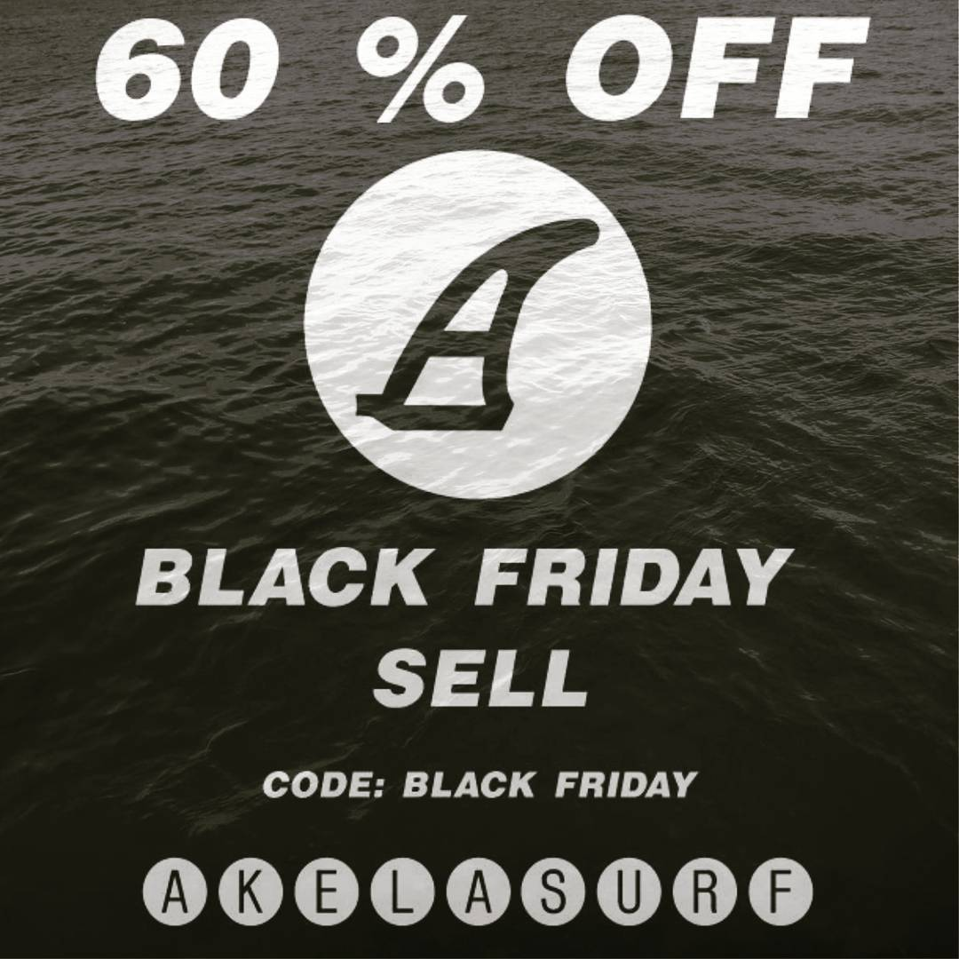 #akelasurf Black Friday 60% off code BLACK FRIDAY
