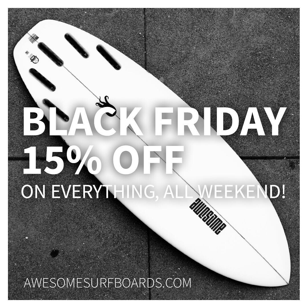 hi all,  we are doing a special holiday offer. CODE:  BLACKFRIDAY2015 - 15 % percent on everything. apparel, fins, bags and yes, BOARDS too!! Custom orders placed from Friday to Monday apply for a 15 percent discount.  No quantity limit. Happy Holiday...