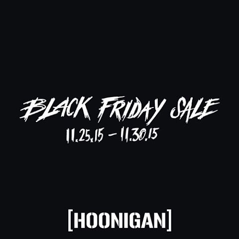 #HooniganBlackFriday - Free shipping - Grab bags: over $100 of #HNGN gear for under $50 - Black Friday deals section - Buy 1 get 1 50% off all head ware - Free Ken Block keychain with KB purchase - New & exclusive products ___________ (Hoonigan.com)