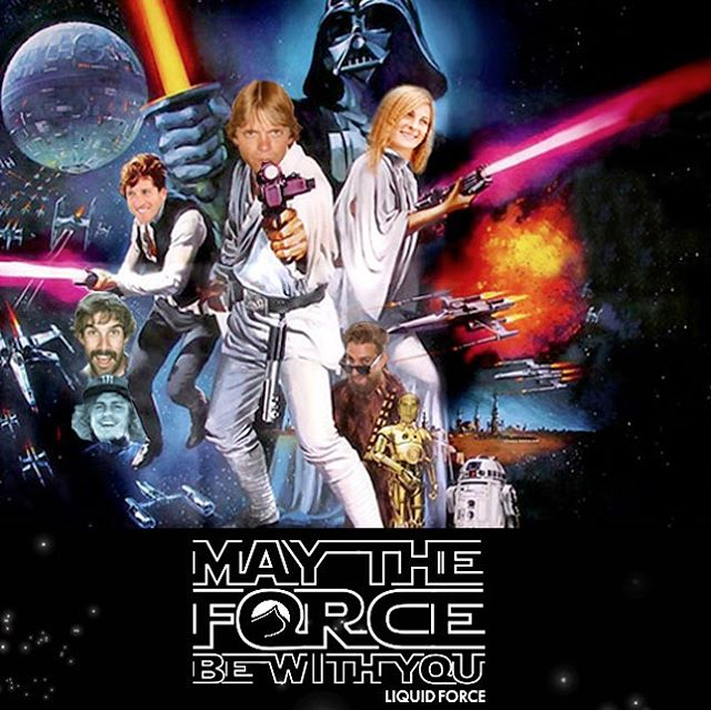 May The Force Be With You!!!#LiquidForce #Force #StarWars #enjoytheshow