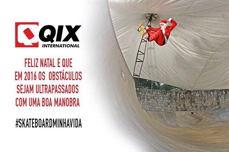 A QIX deseja Feliz Natal e que em 2016 os obstáculos sejam ultrapassados com uma boa manobra. #skateboardminhavida