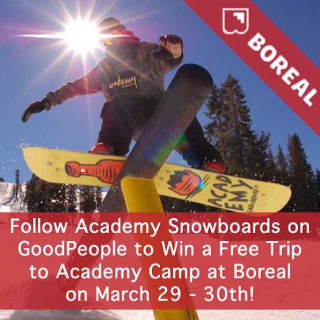 WIN A TRIP TO THE 8TH ANNUAL ACADEMY CAMP!  Follow @AcademySnowboardCo at goodpeople.com/academysnowboards and you will be entered to win a free trip to Academy Camp at @Borealmtn on March 29 - 30th! If you win, you'll get to spend the weekend hucking...