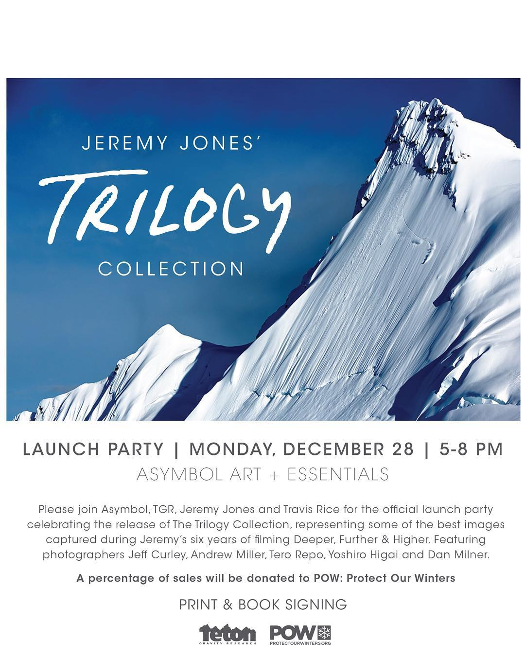 Join @asymbol, @tetongravity and @jeremyjones this Monday the 28th in launching the Trilogy Collection.  Jeremy will be there to sing prints, as well as his new book, No Words For The Way Down.  Come down to the gallery for some wine, beer, art, and...