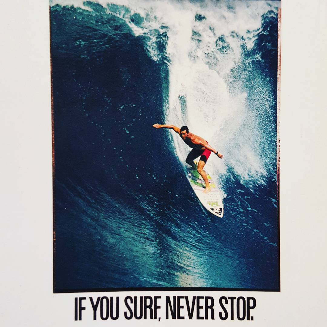 If you SURF, never Stop #gotcha #iconsneverdie
