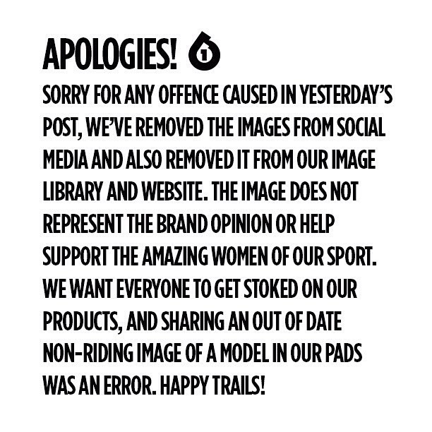 Sorry for any offence caused in yesterday's post, we've removed the images from social media. and also removed it from our image library and website. The image does not represent the brand opinion or help support the amazing women of our sport. We want...