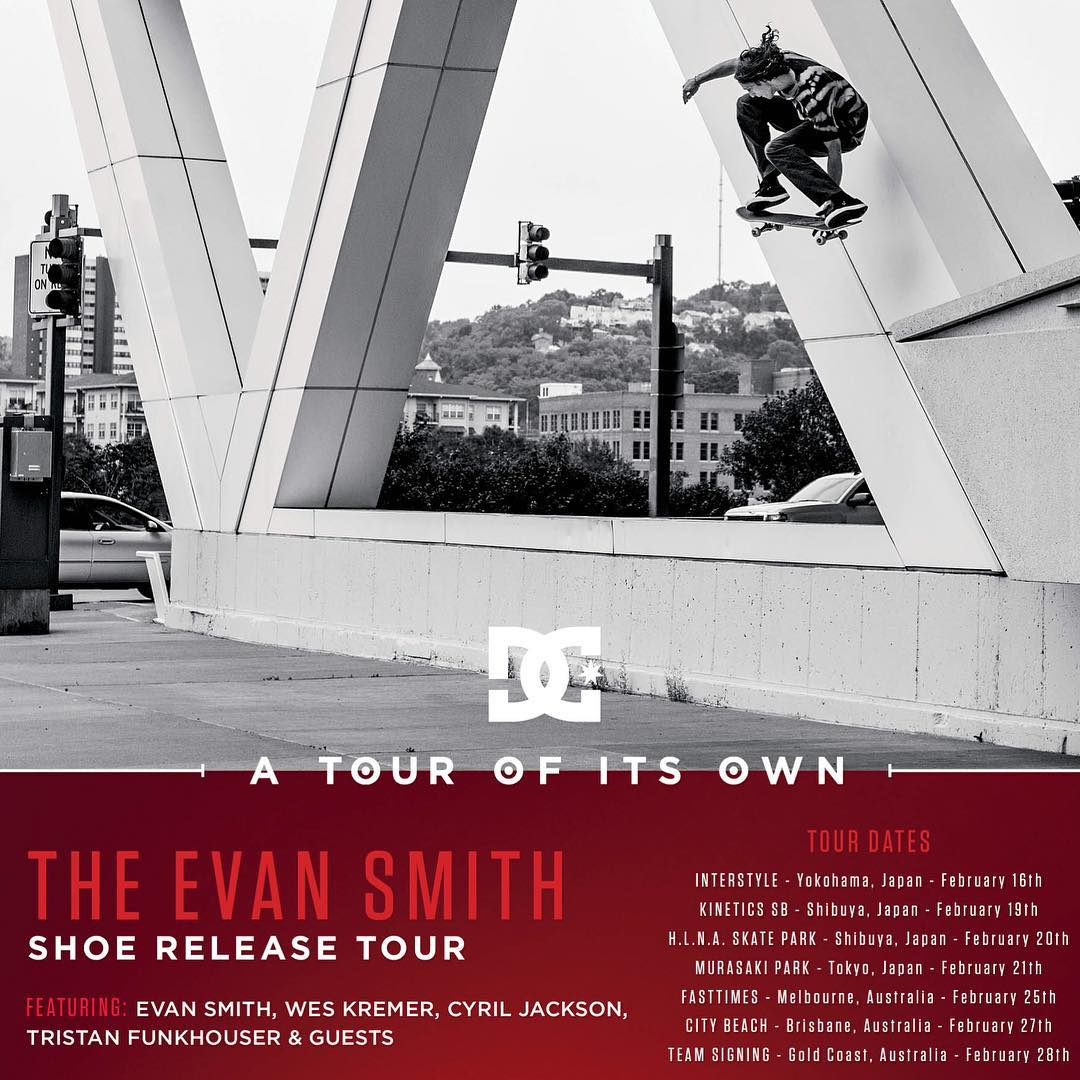 The Evan Smith (@starheadbody) signature shoe release tour continues as we head to Japan and Australia starting February 16th! Come out and see Evan, @tfunkb, @cyril_killa and #WesKremer if we're in your area! #DCEvanSmith #DCShoes