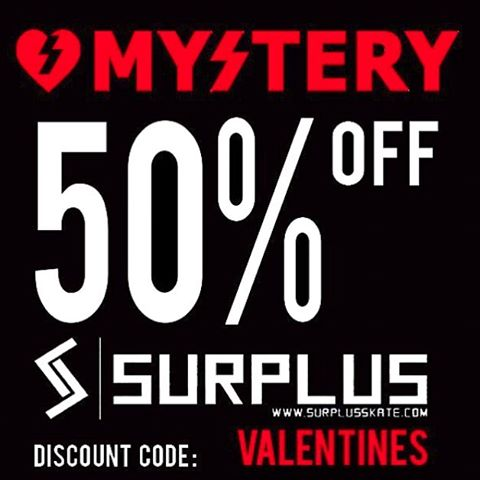 Last day to Log on to www.surplusskate.com and use promo code: VALENTINES to get 50% off your entire order. Worldwide shipping is available. #mystery4life