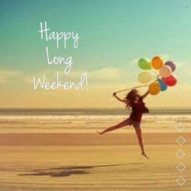 Happy {long} Weekend!