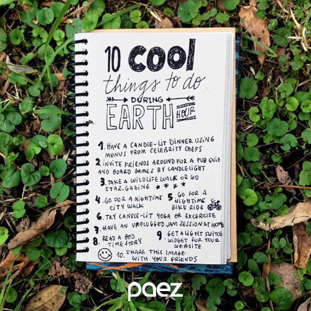 10 Cool Things to Do during EarthHour {tonight 20:30pm~21:30}  #earthhour #paezshoes #paez #wecommunity
