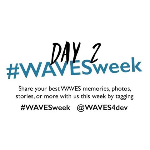 Share your WAVES memories with us by tagging #WAVESweek - A week dedicated to thanking YOU!