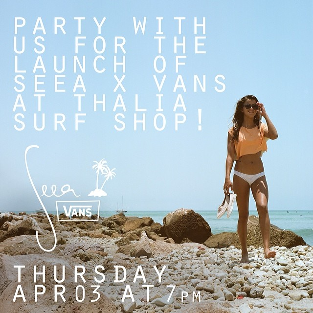 Come celebrate with us the launch of Seea x Vans collaboration. This Thursday April 3rd at @thaliasurf 7pm