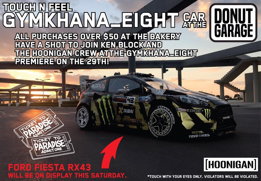 JOIN US AND @kblock43 AT THE WORLD PREMIERE OF GYMKHANA EIGHT! Yup, we're giving away 2 TICKETS for the exclusive VIP event.  ___ Instructions: Visit the #DonutGarage BETWEEN 12-5PM this Saturday to see the car in person and enter to win. Can't make it...