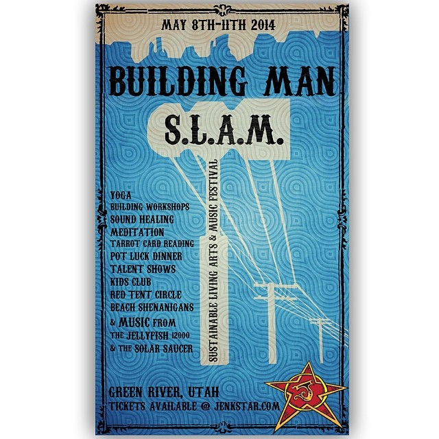 "Join Panda Poles and the JenkStars at The JenkStar Ranch in Green River, UT, on May 8-11 for ""Building Man S.L.A.M.""! Four days of music, art, nature, community, and sustainable living among the sandstone bluffs and refreshing waters of the Green..."