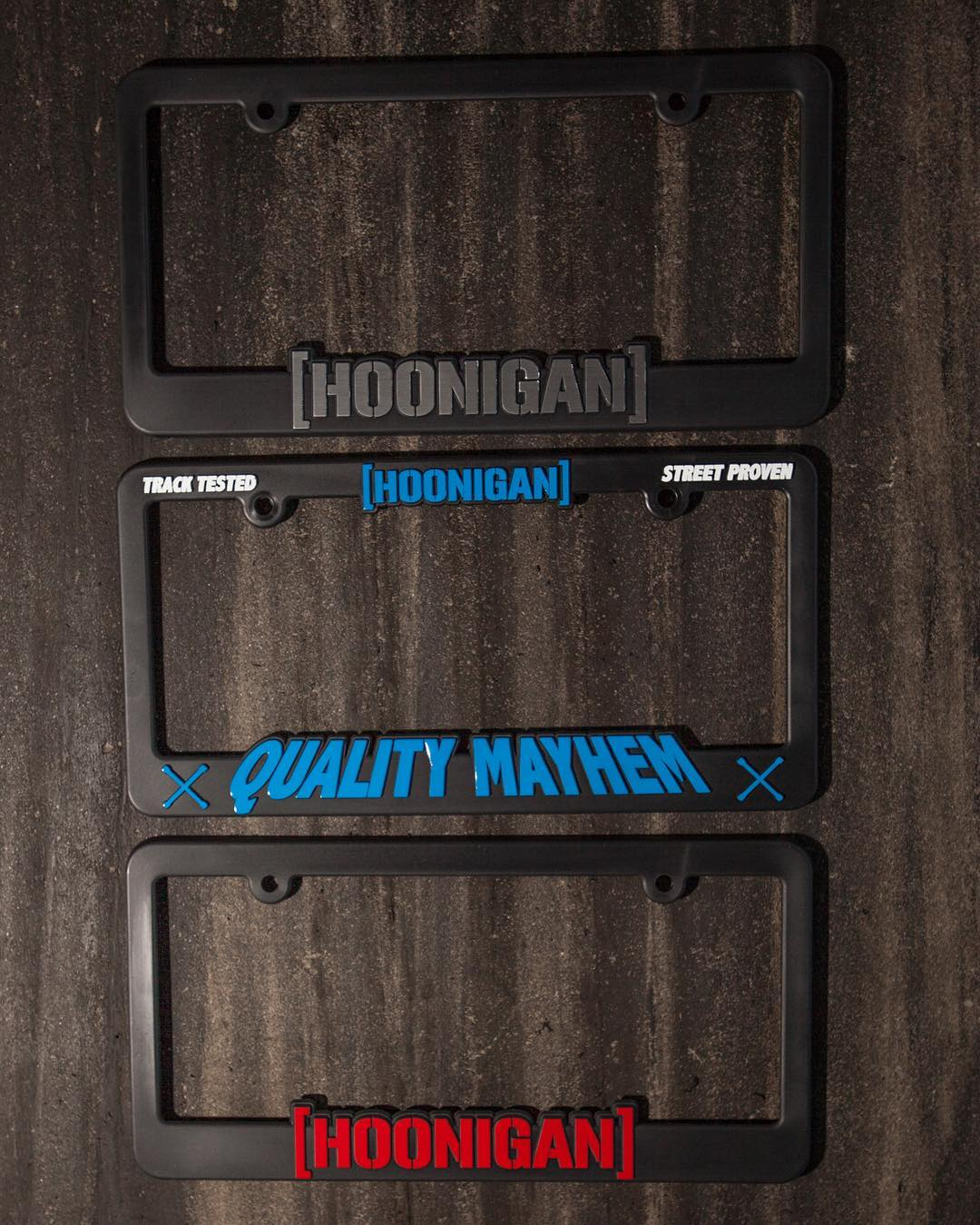 Track Tested X Street Proven.  Our recipe for quality mayhem. Accessorize the whip with one of our plate frames plates. #hooniganDOTcom.