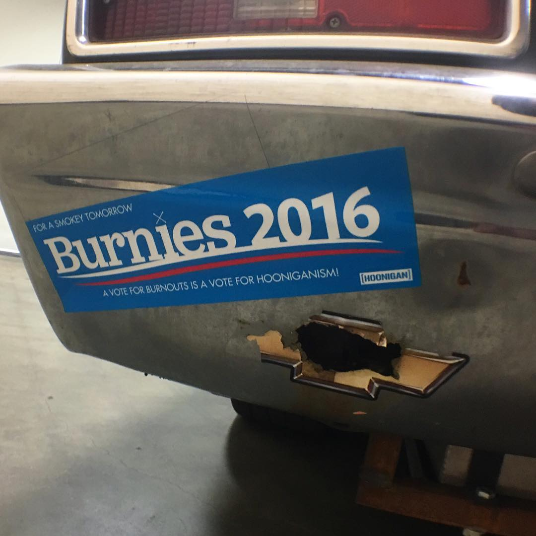 Keep politics out of burnouts. Burnies 2016, for a smokey tomorrow. #supporthooniganism  Stickers available NOW, only on #hooniganDOTcom!